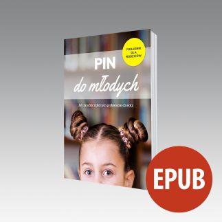 Pin do młodych - Poradnik dla rodziców (e-book EPUB)