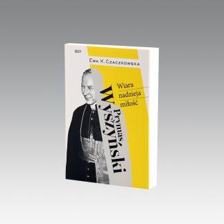 Wyszyński- wiara, nadzieja, miłość